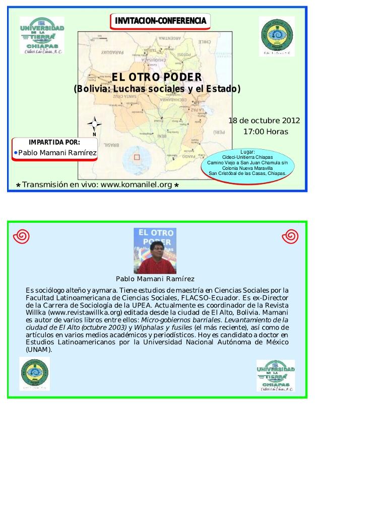 Conferencia impartida por: Pablo Mamani Ramírez A partir de las 17:00 horas Lugar: Cideci-Unitierra Chiapas . Camino Viejo a San Juan Chamula s/n Colonia Nueva Maravilla, San Cristóbal de las […]