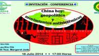 Invitación-Conferencia: China Hoy: geopolítica y movimientos antisistémicos 18 Julio 2014, 17:00 Horas Impartida por: Dra. Lau Kin Chi Dra SIT Tsui, Margaret Jade Lugar: Cideci-UnitierraChiapas Camino Viejo a San Juan […]
