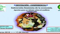 Invitación-Conferencia: Subversión feminista de la economía. Aportes para un debate sobre el conflicto capital-vida Impartida por: Amaia Pérez Orozco 12 de marzo/ 17:00 horas Lugar: Cideci-Unitierra Chiapas Camino Viejo a […]
