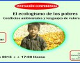 INVITACIÓN/CONFERENCIA: El ecologismo de los pobres Conflictos ambientales y lenguajes de valoración Impartirá: JOAN MARTÍNEZ ALIER 5 de noviembre 2015 17:00 horas Lugar: Cideci-Unitierra Chiapas Camino Viejo a San Juan […]