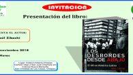 INVITACIÓN: PRESENTACIÓN DEL LIBRO: LOS DESBORDES DESDE ABAJO Presenta el autor: RAÚL ZIBECHI 23 de noviembre 2018 18:00 horas Lugar: Cidei-Unitierra Chiapas